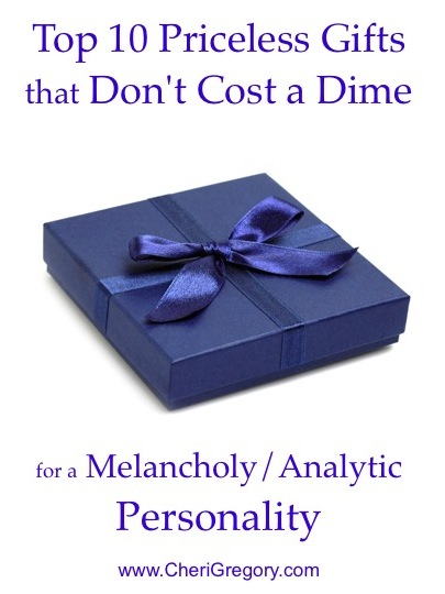 Top 10 Priceless Gifts that Don't Cost a Dime for a Melancholy Analytic Personality