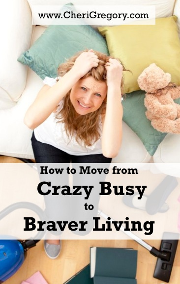 How to Move from Crazy Busy to Braver Living IMAGE