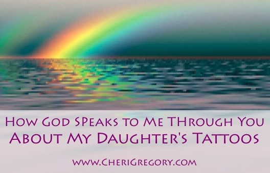 How God Speaks to Me Through You About My Daughter's Tattoos IMAGE
